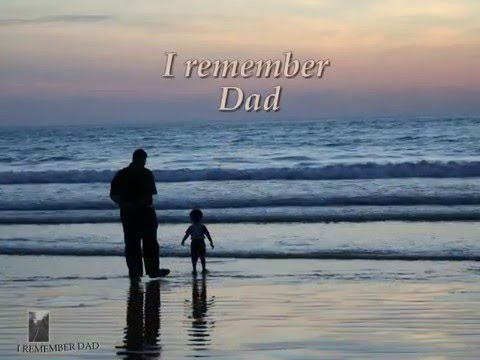 In loving memory poems dads - I Remember Dad