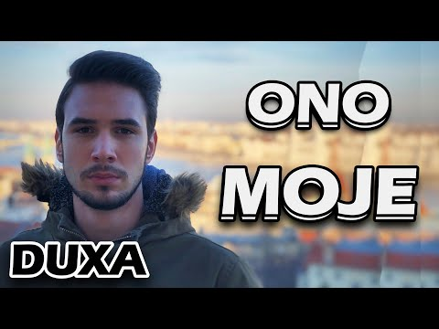 DUXA - ONO MOJE (Official Music Video)