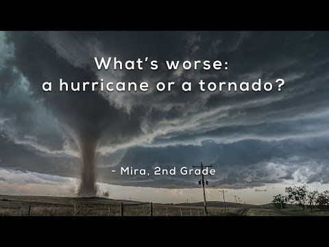 What's worse: a hurricane or a tornado?