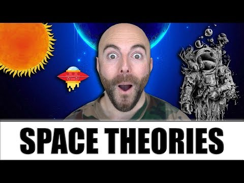 Space Theories That Will BLOW Your Mind!