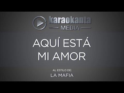 Karaokanta - La Mafia - Aquí está mi amor