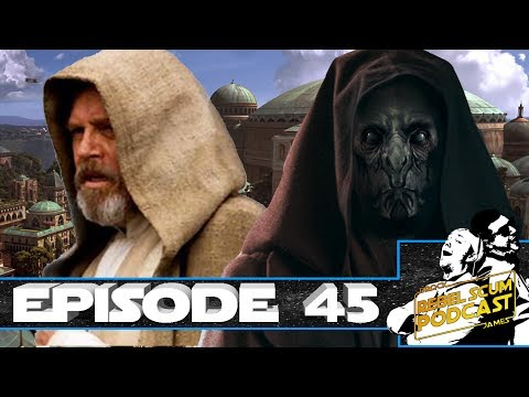 Snoke's Connection to Luke! Secret Sith in The Last Jedi - Rebel Scum Podcast Episode 45