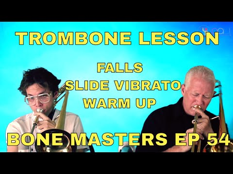 Trombone Lessons: Falls, Slide Vibrato, Warm up - Andy Martin - Bone Masters: Ep. 54 - Master Class