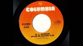 R.C. Bannon ~ Never Be Anyone Else