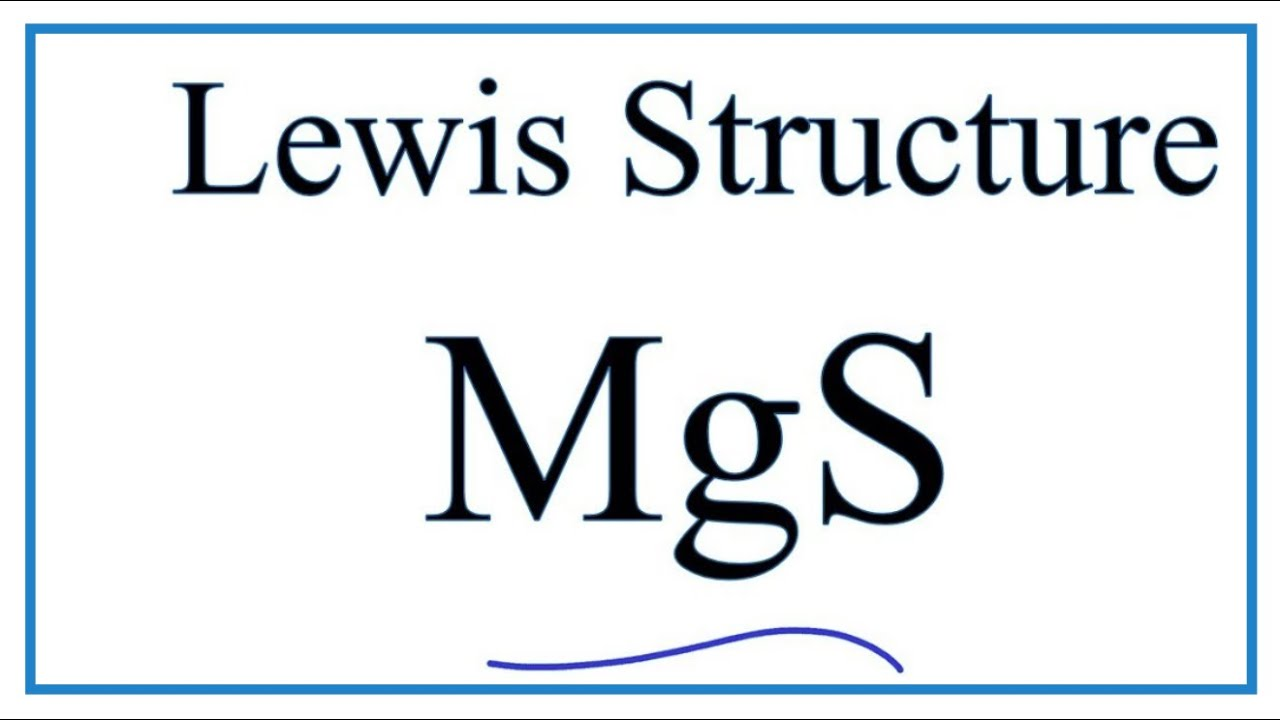 How To Draw The Lewis Dot Structure For Mgs   Magnesium
