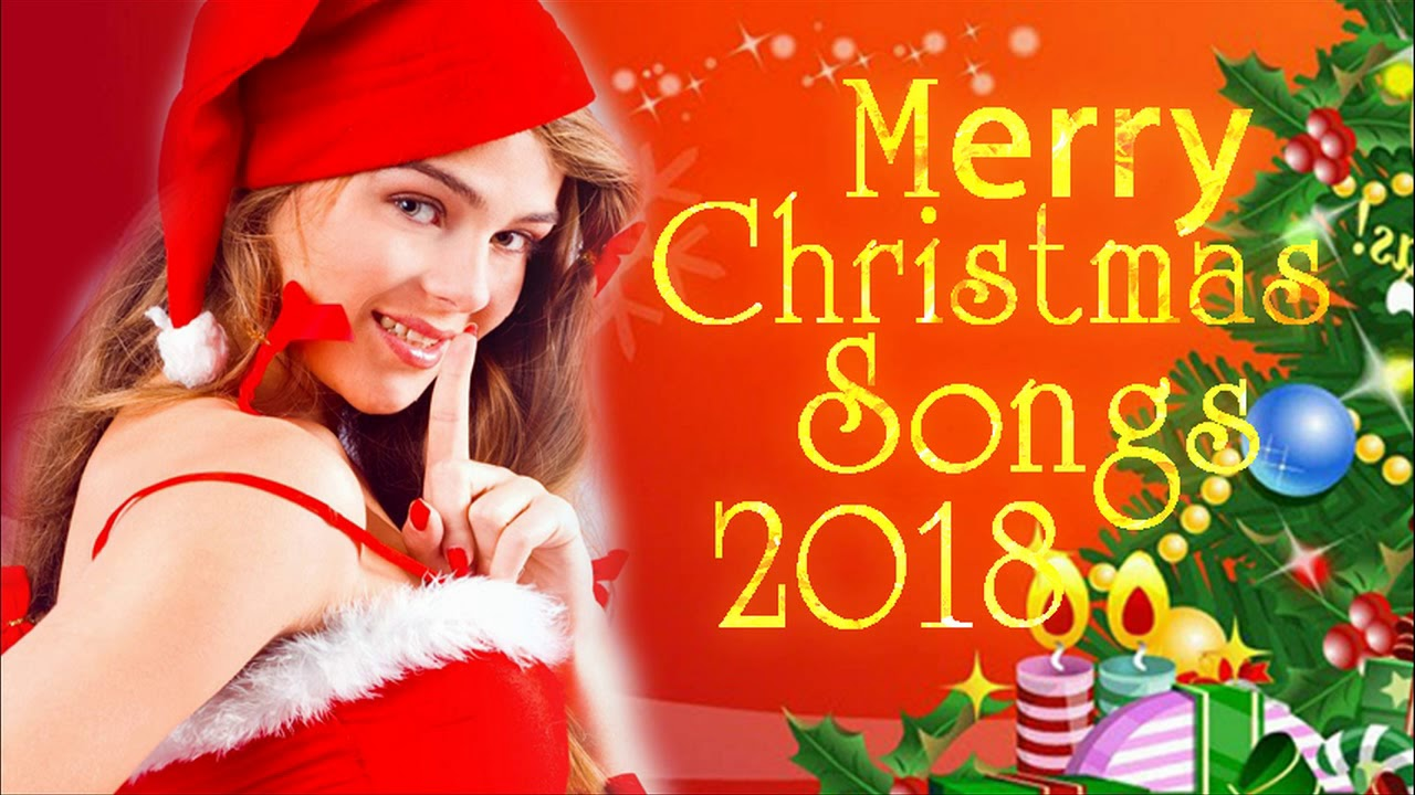 Mery Christmas.Mery Christmas Songs 2018 Best Christmas Songs Collection The Best Of Merry Christmas Songs 2018