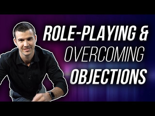 Role-Playing & Overcoming Objections As An Insurance Agent!