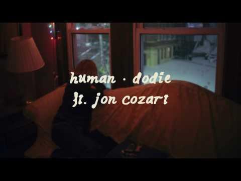 human // dodie ft. jon cozart // audio (lyrics in description)