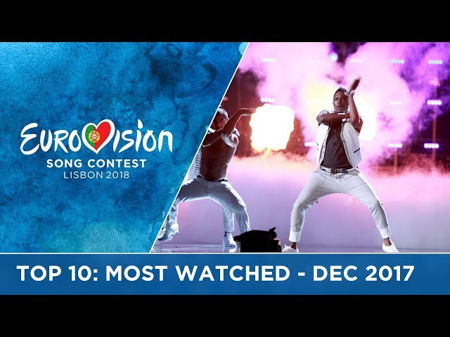 TOP 10: Most watched in December 2017 - Eurovision Song Contest