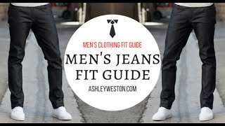 Men's Jeans Fit Guide - Men's Clothing Fit Guide - Denim Selvedge Selvage