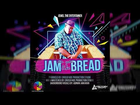 Jemel The Entertainer- Jam on you like bread (2018)