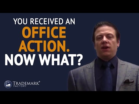 You Received an Office Action  Now What ? | Trademark Factory® FAQ