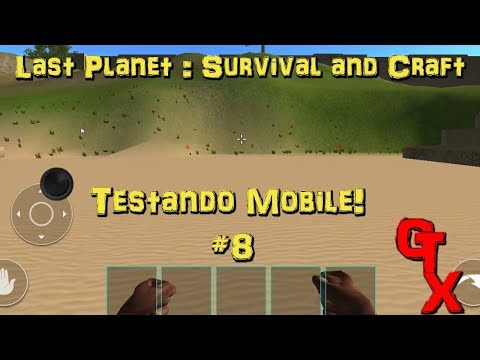 LAST PLANET : SURVIVAL AND CRAFT - TESTANDO MOBILE #8