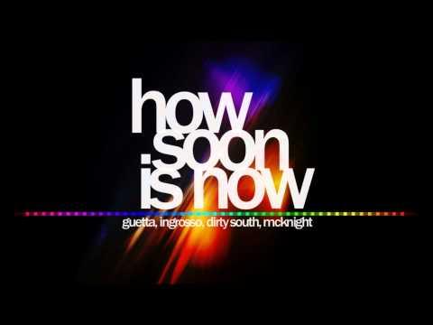 David Guetta, Sebatian Ingrosso & Dirty South ft  Julie McKnight   How Soon Is Now