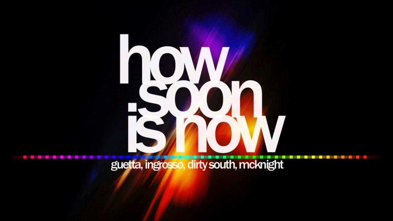 Download David Guetta, Sebatian Ingrosso & Dirty South ft  Julie McKnight   How Soon Is Now