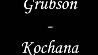 Grubson - Kochana (+tekst)
