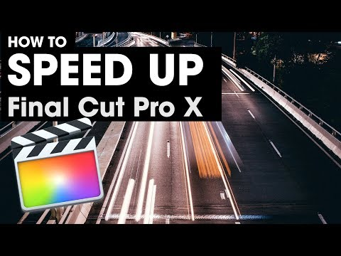 How To Speed Up Final Cut Pro X