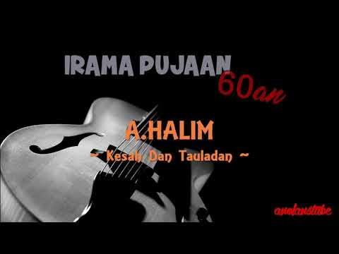 A.HALIM - Kesah Dan Tauladan