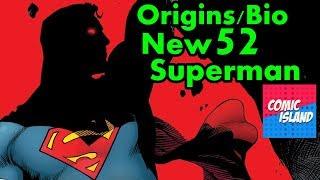 Origins/Bio - New 52 Superman (and current events!)