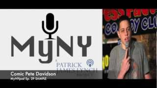 MyNYpod Ep. 29 w/ Pete Davidson (Comic) SAMPLE