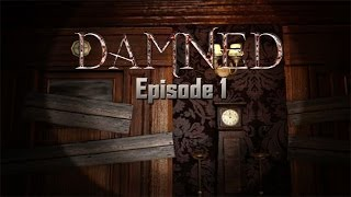 Damned Multiplayer Survival Horror Gameplay w/ Friends - Episode 1