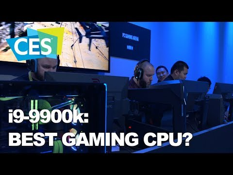 CES 2019: Why the Intel i9-9900k is a great gaming CPU