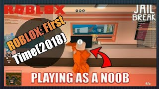 Roblox: Playing First Time Jail break | Noob| (2018)