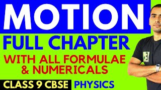 MOTION (FULL CHAPTER) WITH NUMERICALS AND ALL FORMULAS | 9TH CBSE