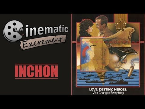 Cinematic Excrement: Episode 105 - Inchon