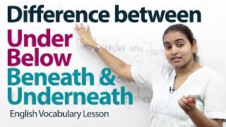 "Difference between ""under"", ""below"", ""beneath"", and ""underneath"" - English Grammar Lesson"