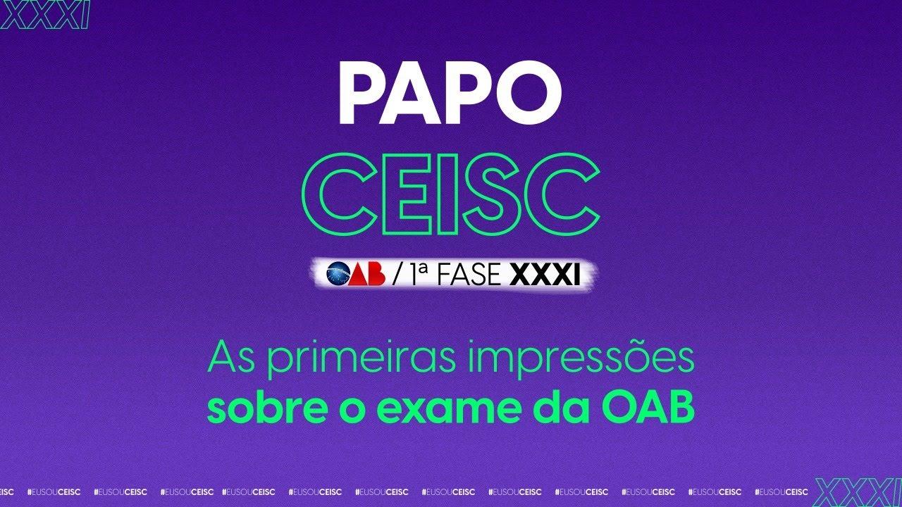 Download Prova OAB 1ª fase XXXI Exame: Primeiras impressões | Papo CEISC