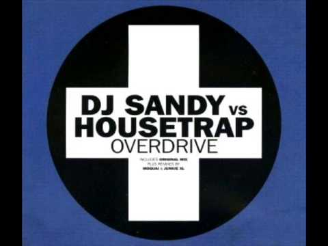 dj sandy vs housetrap overdrive