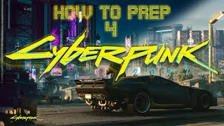 How to prepare for Cyberpunk 2077!