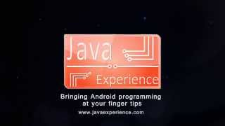 Java Exprience - Android Programming at your finger tips