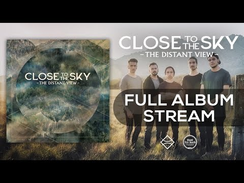 Close To The Sky - The Distant View [FULL ALBUM STREAM]