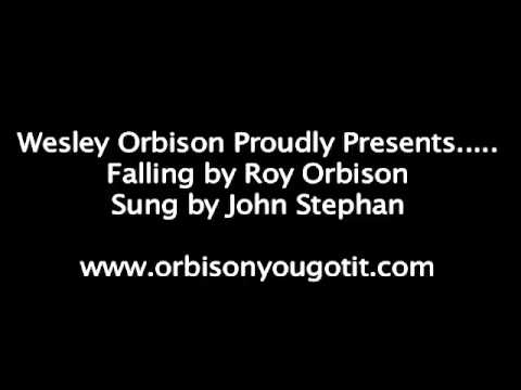 Roy Orbison - Falling By JOHN STEPHAN