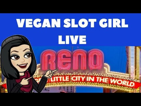 Vegan Sot Girl - LIVE FROM RENO! * Atlantis Casino