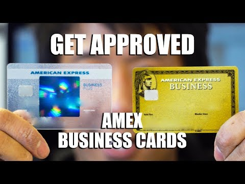 HOW TO GET APPROVED: AMERICAN EXPRESS BUSINESS CARDS | AMEX BUSINESS GOLD AND PLUS