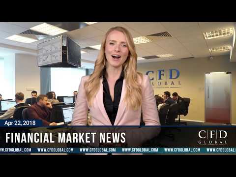 CFD Global Financial Market News for  -22-04-2018
