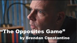 "Brendan Constantine: ""The Opposites Game"" - (poem video)"