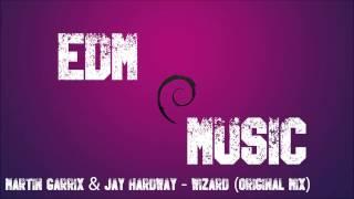 Martin Garrix & Jay Hardway - Wizard (Original Mix) free download