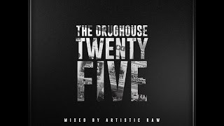 The Drughouse Volume 25 - Mixed by DJ Artistic Raw - [Download] [HD]