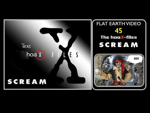 Flat Earth video 45 - SCREAM thumbnail