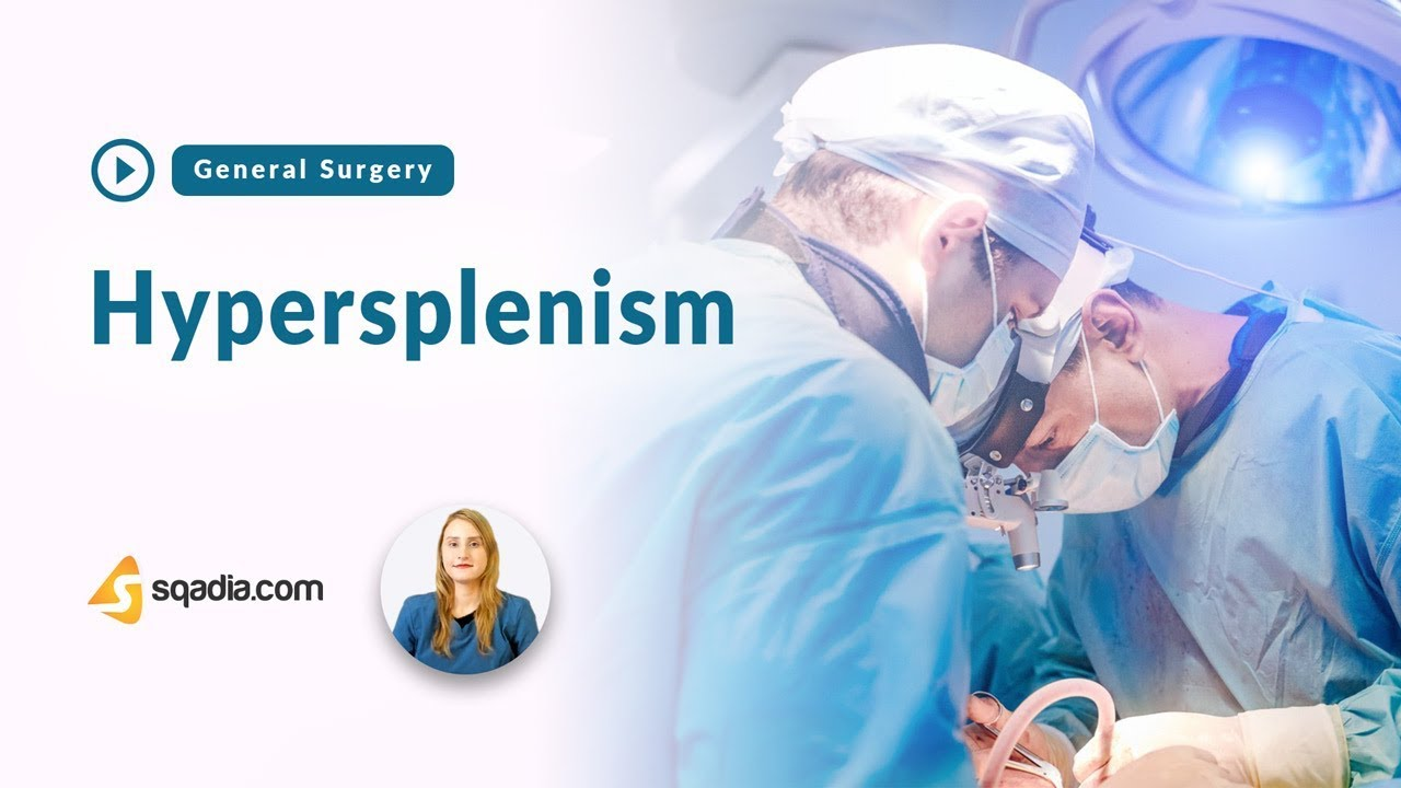 Hypersplenism | General Surgery Video Lectures | Medical Student | V-Learning | sqadia.com #Generalsurgery