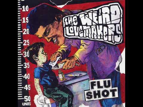 The Weird Lovemakers - Flu Shot (Full Album)