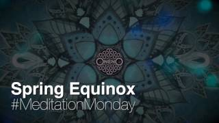 #MeditationMonday 12.0 -  Spring Equinox 2017 - (HEART MEDITATION) Free GUIDED MEDITATION with OnenO