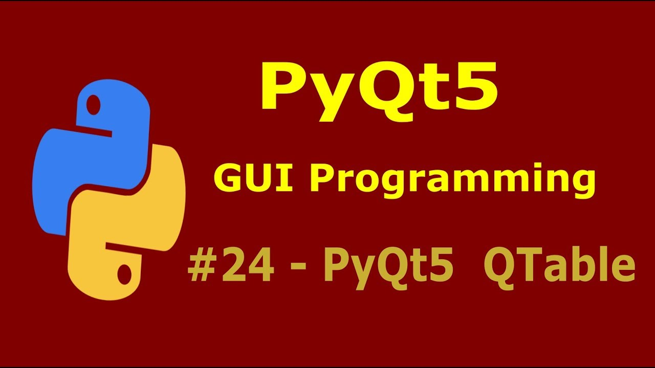 24 PyQt5 Tables Python GUI Programming With PyQt5