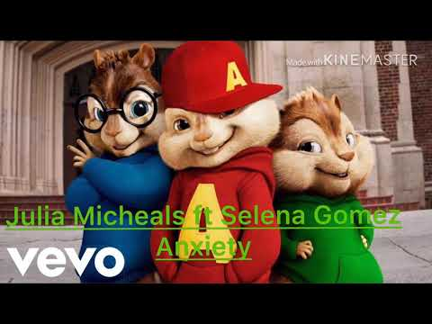 Julia Michaels ft Selena Gomez - Anxiety  chipmunk