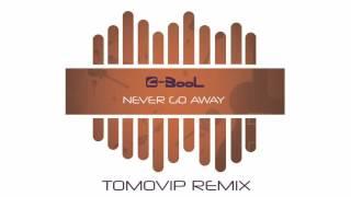 C-BooL - Never Go Away (TomoVip Remix)