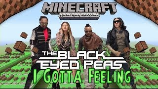 The Black Eyed Peas - I Gotta Feeling | Minecraft Xbox 360 Noteblock Song |